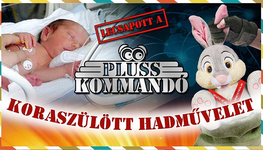 Alapítvány az Alapítványokért - Plüss Kommandó - Koraszülött Hadművelet