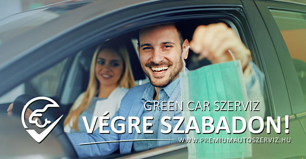 Green Car Prémium Szerviz: Végre szabadon!